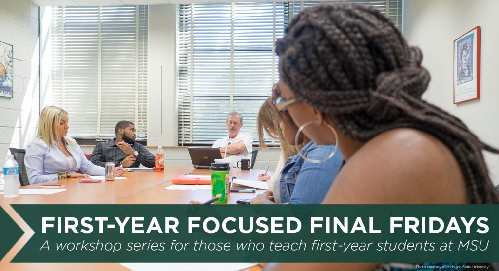 First-Year Focused Final Fridays: A workshop series for those who teach first-year students